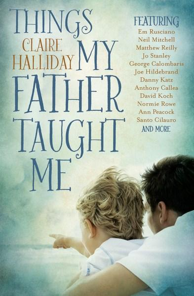 Weekend Read: Things My Father Taught Me edited by Claire Halliday