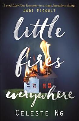 The Hypnotic Energy of Little Fires Everywhere by Celeste Ng