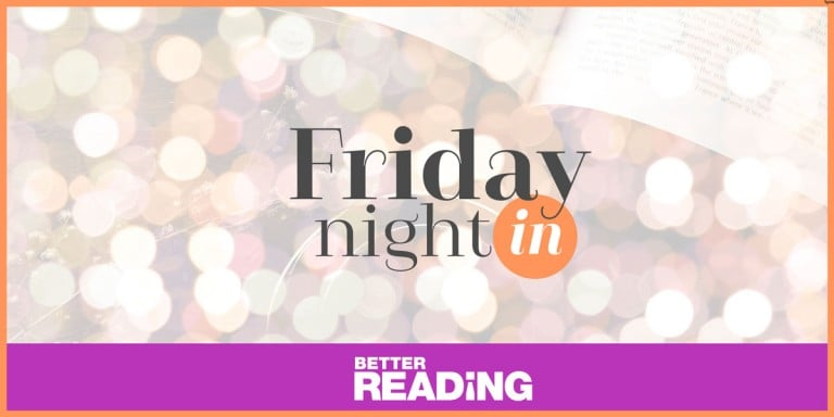 Friday Night-In @ Better Reading