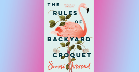 Bridget Jones Meets Dior: The Rules of Backyard Croquet by Sunni Overend
