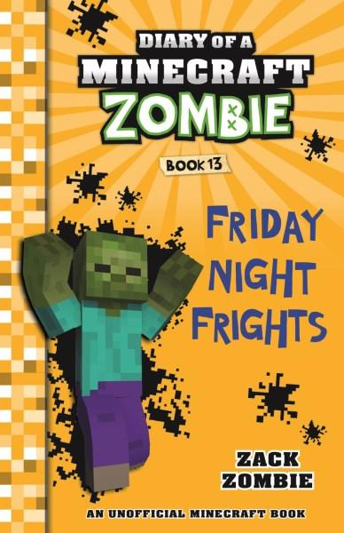 Diary Of A Minecraft Zombie 13 Friday Night Frights