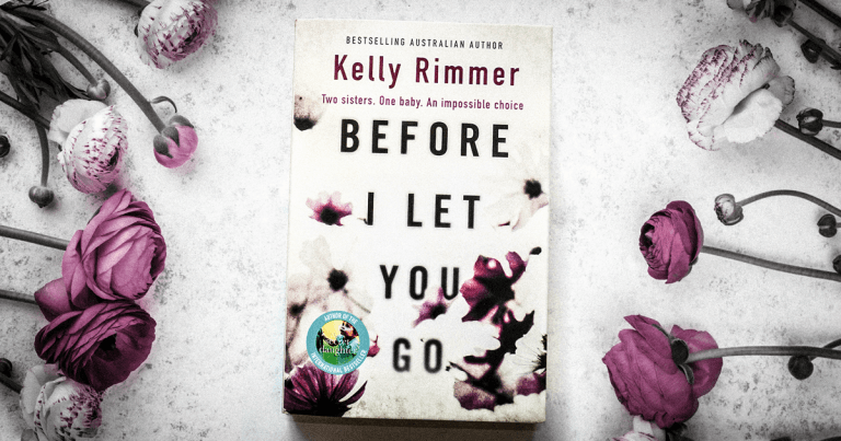 My Sister, My Nightmare: Before I Let You Go by Kelly Rimmer