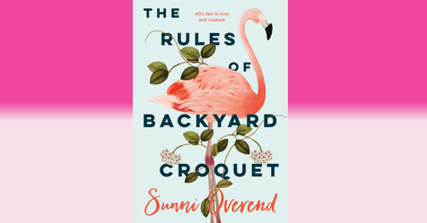 Fast-Paced Rom-com: Read a sample chapter from Sunni Overend's The Rules of Backyard Croquet