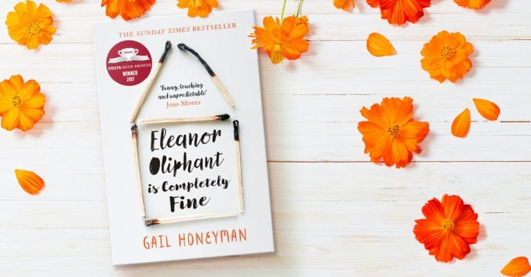 It's Never Too Late (For Any of Us): a review of Eleanor Oliphant is Completely Fine by Gail Honeyman