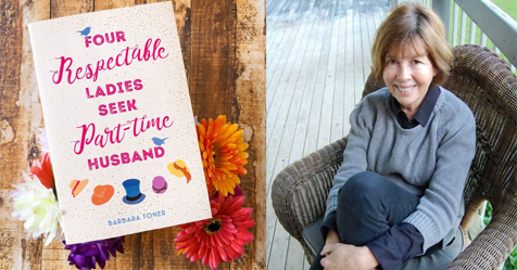 Four Respectable Ladies Seek Part-Time Husband: Podcast with author Barbara Toner