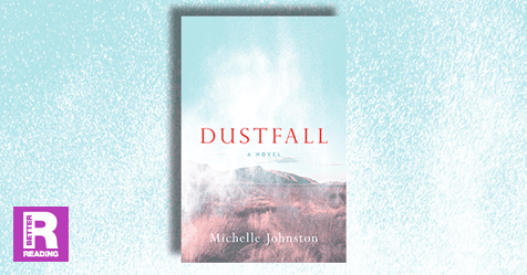 Rare Jewel of a Novel: Dustfall by Michelle Johnston