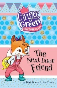 Ginger Green, Play Date Queen: The Next Door Friend