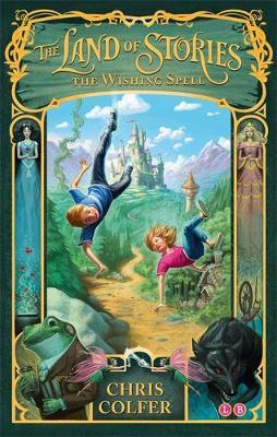 The Land of Stories: The Wishing Spell (Book 1)