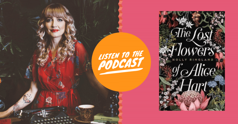 Podcast: Wowing the World with Holly Ringland