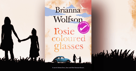 A 21st Century Love Story: Rosie Coloured Glasses by Brianna Wolfson
