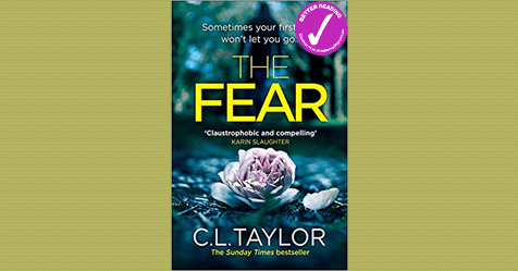 Claustrophobic, Compelling: read an extract from The Fear by C. L. Taylor