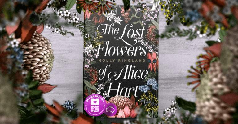 Australian Masterpiece: The Lost Flowers of Alice Hart by Holly Ringland