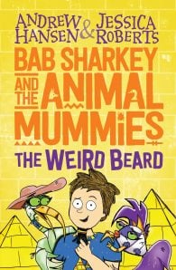 Bab Sharkey and the Animal Mummies #1: The Weird Beard