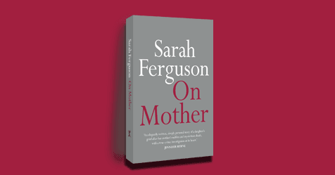 Did My Mum Need to Die? review of Sarah Ferguson's On Mother