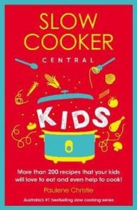 Slow Cooker Central: Kids