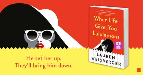 The Devil Wears Prada Spin-Off: Review of When Life Gives You Lululemons by Lauren Weisberger