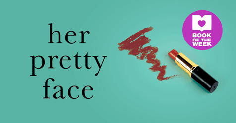 Chilling Domestic Drama: Review of Her Pretty Face by Robyn Harding