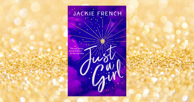 Empowering Historical Fiction For Girls: Read an Extract from Just a Girl by Jackie French