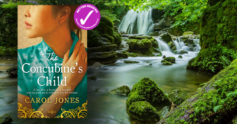 Birth Of An Idea: Carol Jones on what inspired her novel The Concubine's Child