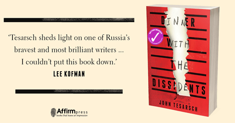 The Politics of Love: Review of Dinner with the Dissidents by John Tesarsch