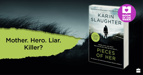Heart Pounding Action Thriller: Review of Pieces of Her by Karin Slaughter