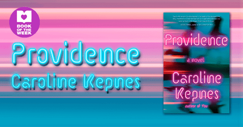 Horror-Tinged Romance: Review of Providence by Caroline Kepnes