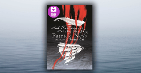 Whale of a Story: Review of And the Ocean Was Our Sky by Patrick Ness