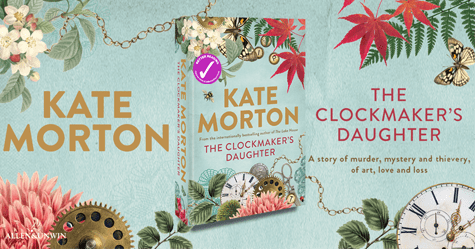 Captivating, Mysterious, Beautiful: Review of The Clockmaker's Daughter by Kate Morton