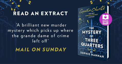 New Poirot Mystery: Read an extract from The Mystery of Three Quarters by Sophie Hannah