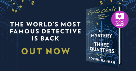 Poirot is Back – Mon Dieu! Review of The Mystery of Three Quarters by Sophie Hannah