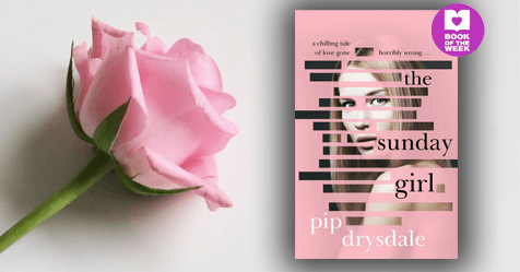 Passion, Obsession, Revenge: Read an extract from Pip Drysdale's The Sunday Girl