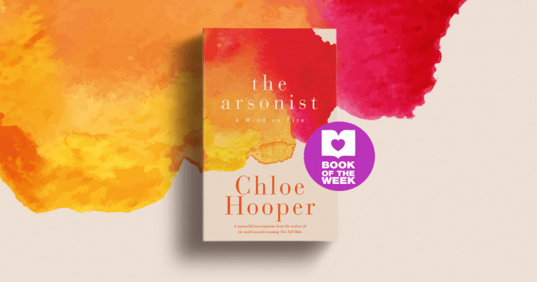 The Story of a Fire: Review of The Arsonist by Chloe Hooper