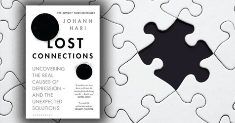 Modern Life and Depression: Review of Lost Connections by Johann Hari
