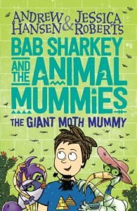 Bab Sharkey and the Animal Mummies #2: The Giant Moth Mummy