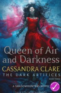 The Dark Artifices Trilogy #3 Queen of Air and Darkness