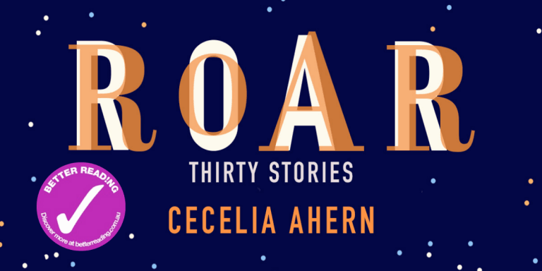I Am Woman, Hear Me: Review of Roar by Cecelia Ahern