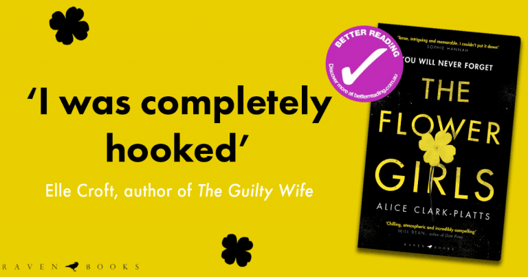 You Will Never Forget… Read an extract from The Flower Girls by Alice Clark-Platts