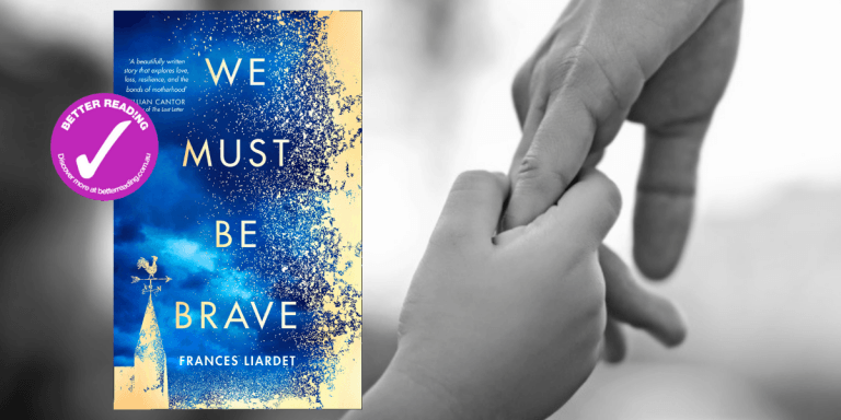 The Extraordinary Sensory Experience of Motherhood: Frances Liardet on writing We Must Be Brave