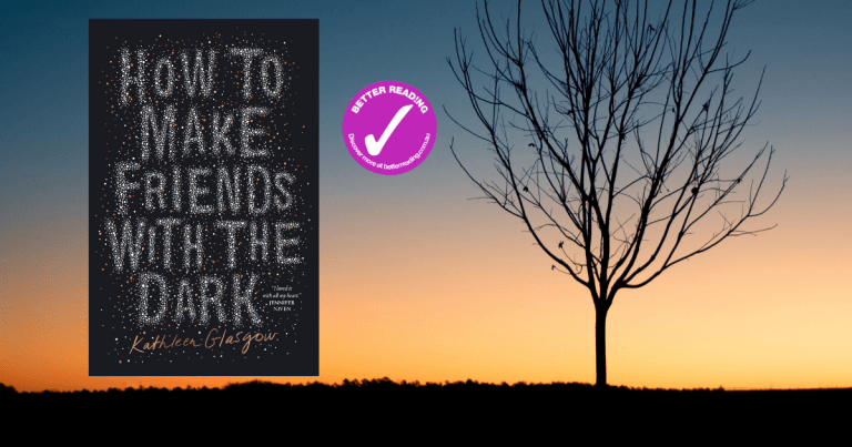 Letting the Light In: Review of How to Make Friends with the Dark by Kathleen Glasgow