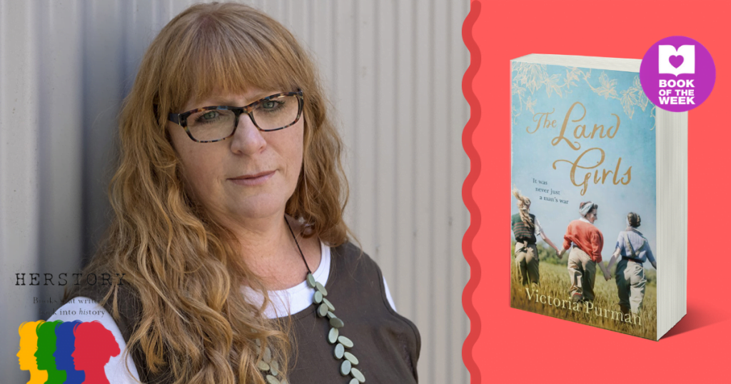 Why Don't I Know About These Women? Q&A with Victoria Purman, Author of The Land Girls