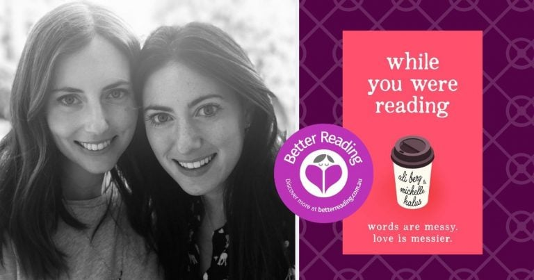 Friends and Co-authors of While You Were Reading, Ali Berg and Michelle Kalus Answer Some Questions... Together of Course!