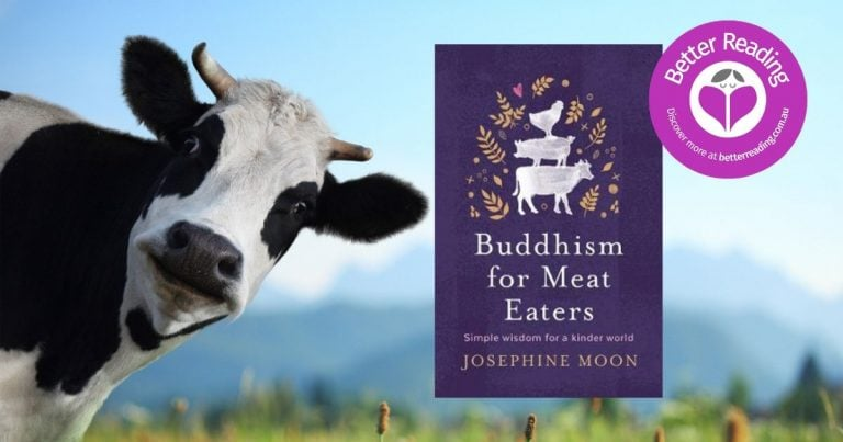This Book is One of Hope: Q&A with Josephine Moon, Author of Buddhism for Meat Eaters