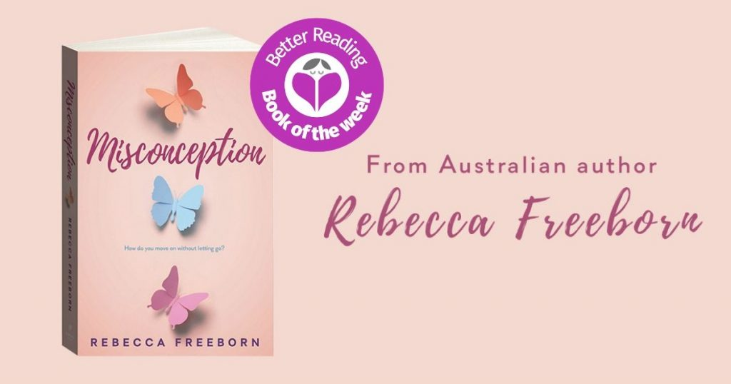 An Exceptional Novel About a Sensitive Subject: Read a Review of Misconception by Rebecca Freeborn