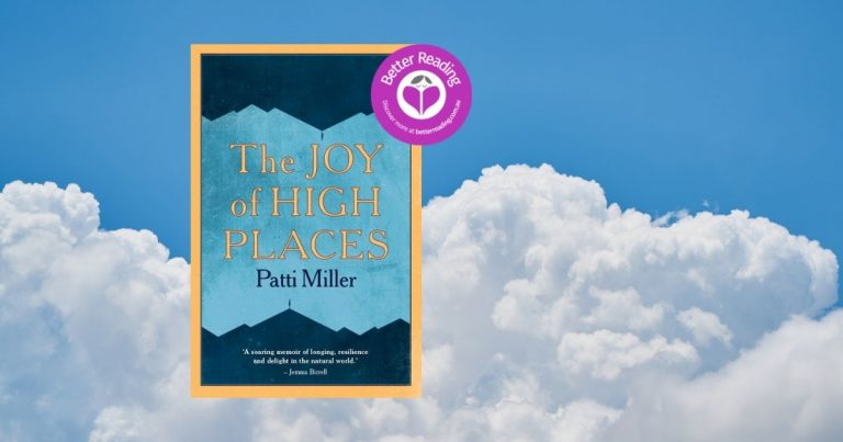 Truly Magical to Read: Try an Extract from The Joy of High Places by Patti Miller