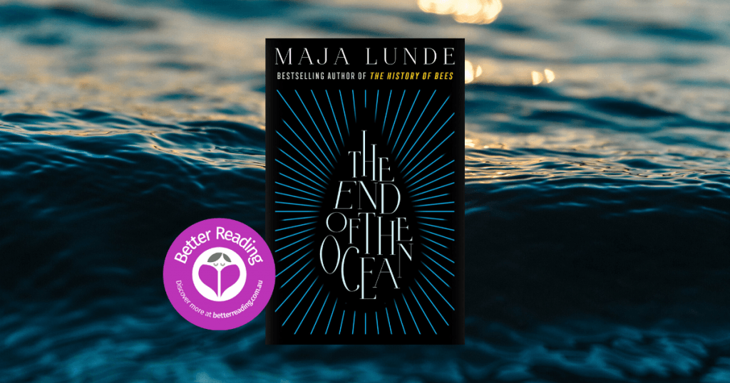 Beautifully Written, Deeply Disturbing: Read an Extract From The End of the Ocean by Maja Lunde