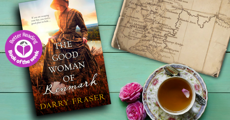 A Highly Enjoyable Historical: Read a Review of The Good Woman of Renmark by Darry Fraser