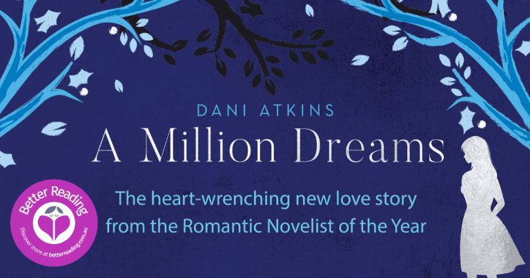A Tale of Hope: Read a Review of A Million Dreams by Dani Atkins