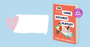 Charming, Bubbly and Memorable: Read a Review of The Long Distance Playlist by Tara Eglington
