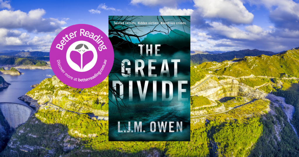 Readers will Love the Remote Tasmanian Setting: Q&A with The Great Divide Author, L.J.M. Owen