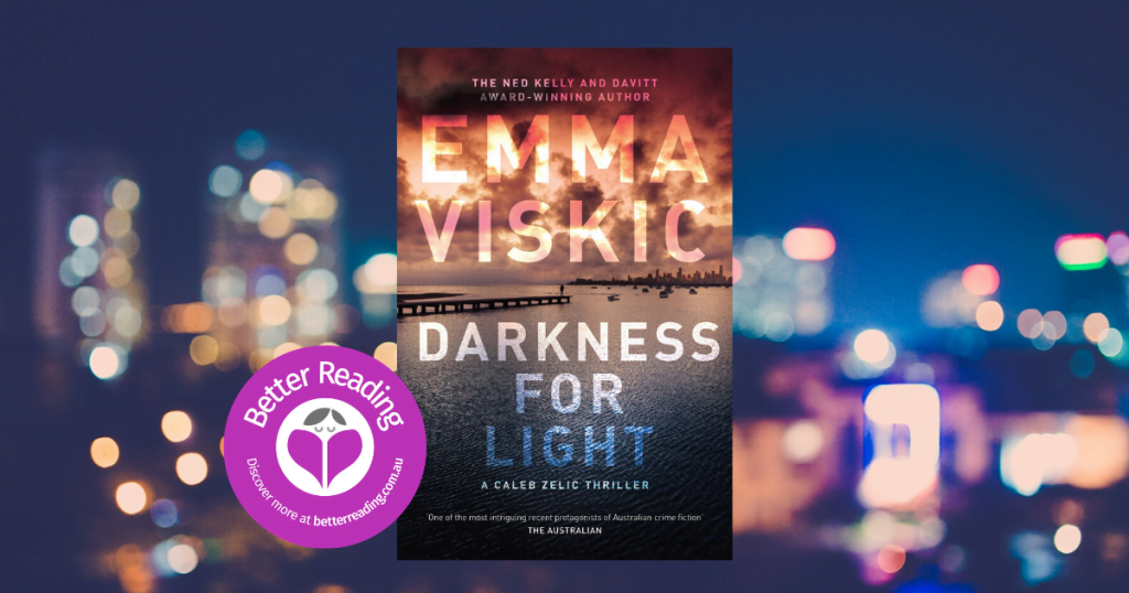 You're Kept on the Edge of Your Seat: Read an Extract From Darkness for Light by Emma Viskic